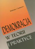 Stankiewicz Władysław J. - Demokracja w teorii i praktyce