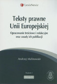Malinowski Andrzej - Teksty prawne Unii Europejskiej. Opracowanie treściowe i redakcyjne oraz zasady ich publikacji