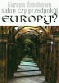Europa Środkowa salon czy przedpokój Europy?