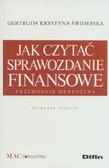 Świderska Gertruda Krystyna - Jak czytać sprawozdanie finansowe Przewodnik menedżera