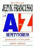 Wrzosek Piotr - Język francuski A-Z Repetytorium
