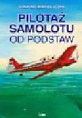 Mikołajczyk Edmund - Pilotaż samolotu od podstaw