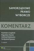 Czaplicki Kazimierz, Dauter Bogusław, Kisielewicz Andrzej, Rymarz Ferdynand - Samorządowe prawo wyborcze. Komentarz