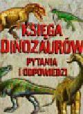Dixon Dougal - Księga dinozaurów Pytania i odpowiedzi
