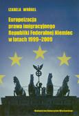 Wróbel Izabela - Europeizacja prawa imigracyjnego Republiki Federalnej Niemiec w latach 1999-2009