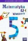 Matematyka z kluczem 5 Zbiór zadań. szkoła podstawowa
