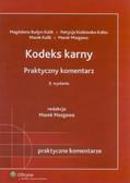 Budyn-Kulik Magdalena, Kozłowska-Kalisz Patrycja, Kulik Marek, Mozgawa Marek - Kodeks karny praktyczny komentarz