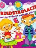 Skwark Dorota - Przedszkolaczek bawi się w dom i poznaje litery