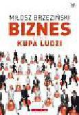 Brzeziński Miłosz - Biznes czyli kupa ludzi