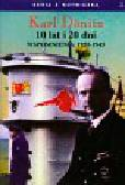 Donitz Karl - 10 lat i 20 dni. Wspomnienia 1935-1945