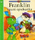 Bourgeois Paulette, Clark Brenda - Franklin i pani opiekunka /Debit/