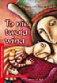Garavaglia Maria Adele - To nie twoja wina. Historyjki terapeutyczne