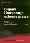 red. Sagan Stanisław, Ciechanowska Justyna - Organy i korporacje ochrony prawa