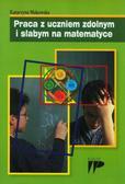 Makowska Katarzyna - Praca z uczniem zdolnym i słabym na matematyce