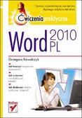 Grzegorz Kowalczyk - Word 2010 PL. Ćwiczenia praktyczne