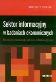 Dziuba Dariusz T. - Sektor informacyjny w badaniach ekonomicznych. Elementy ekonomiki sektora informacyjnego