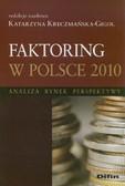red. Kreczmańska-Gigol Katarzyna - Faktoring w Polsce 2010. Analiza, rynek, perspektywy