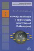 Puślecki Zdzisław W., Walkowski Maciej - Innowacje i zatrudnienie w polityce wzrostu konkurencyjności Unii Europejskiej