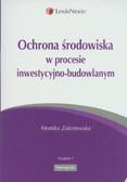 Zakrzewska Monika - Ochrona środowiska w procesie inwestycyjno-budowlanym