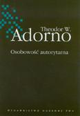 Adorno Theodor W. - Osobowość autorytarna