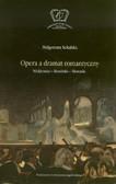 Sokalska Małgorzata - Opera a dramat romantyczny. Mickiewicz - Krasiński - Słowacki