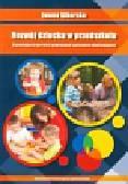 Sikorska Iwona - Rozwój dziecka w przedszkolu. Stymulujące wartości wybranych systemów edukacyjnych