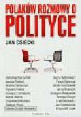 Osiecki Jan - Polaków rozmowy o polityce