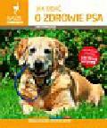Dobrzyński Artur - Jak dbać o zdrowie psa