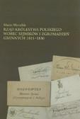 Mycielski Maciej - Rząd Królestwa Polskiego wobec sejmików i zgromadzeń gminnych 1815-1830