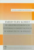 Ratajczak-Tuchołka Joanna - Emerytury kobiet w ubezpieczeniowych systemach emerytalnych w Niemczech i w Polsce