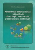 Ciechomski Wiesław - Koncentracja handlu w Polsce i jej implikacje dla strategii konkurowania przedsiębiorstw handlowych