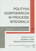 red. Pająk Kazimierz, red. Zwierzchlewski Sławomir - Polityka gospodarcza w procesie integracji. Zeszyty naukowe nr 139