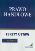 Prawo handlowe 2010. Teksty ustaw i rozporządzeń