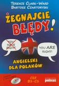 Clark-Ward Terence, Czartoryski Bartosz - Żegnajcie błędy! Angielski dla Polaków + CD MP3