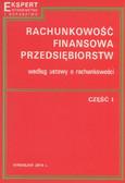 red. Sawicki Kazimierz - Rachunkowość finansowa przedsiębiorstw według ustawy o rachunkowości. Część I