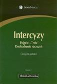 Jędrejek Grzegorz - Intercyzy. Pojęcie. Treść. Dochodzenie roszczeń