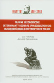 red. Ossowski Janusz - Prawne i ekonomiczne determinanty rozwoju Spółdzielczych Kas Oszczędnościowo-Kredytowych w Polsce
