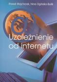 Majchrzak Paweł, Ogińska-Bulik Nina - Uzależnienie od internetu