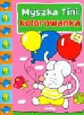 Myszka Tini Kolorowanka 2-4 lata