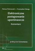 Tchórzewski Mariusz, Telenga Przemysław - Elektroniczne postępowanie upominawcze Komentarz