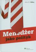 Gilley Jerry W. - Menedżer jako polityk