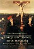 Kwiatkowska-Frejlich Lidia - Funkcje potrydenckiej sztuki kościelnej. Nowożytny wystrój kościoła Brygidek w Lublinie