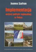 Szafran Joanna - Implementacja unijnej polityki regionalnej w Polsce