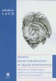 Lach Arkadiusz - Granice badań oskarżonego w celach dowodowych. Studium w świetle reguł nemo se ipsum accusare tenetur i prawa do prywatności