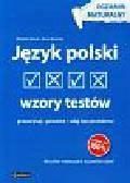 Kozak Wioletta, Nowicka Anna - Język polski Wzory testów Egzamin maturalny przeczytaj, powtórz, zdaj bez problemu