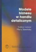 red. Sławińska Maria - Modele biznesu w handlu detalicznym