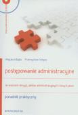 Bujko Wojciech, Sztejna Przemysław - Postępowanie administracyjne ze wzorami decyzji, aktów administracyjnych i innych pism + CD