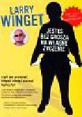 Winget Larry - Jesteś bez grosza na własne życzenie. czyli jak przestać klepać biedę i zacząć lepiej żyć