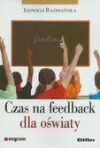 Radwańska Jadwiga - Czas na feedback dla oświaty