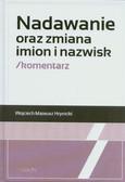 Hrynicki Wojciech Mateusz - Nadawanie oraz zmiana imion i nazwisk Komentarz